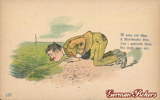 AK O wäre das Meer a Mordsladen Bier, das i austrinken könnt wie wohl wäre mir