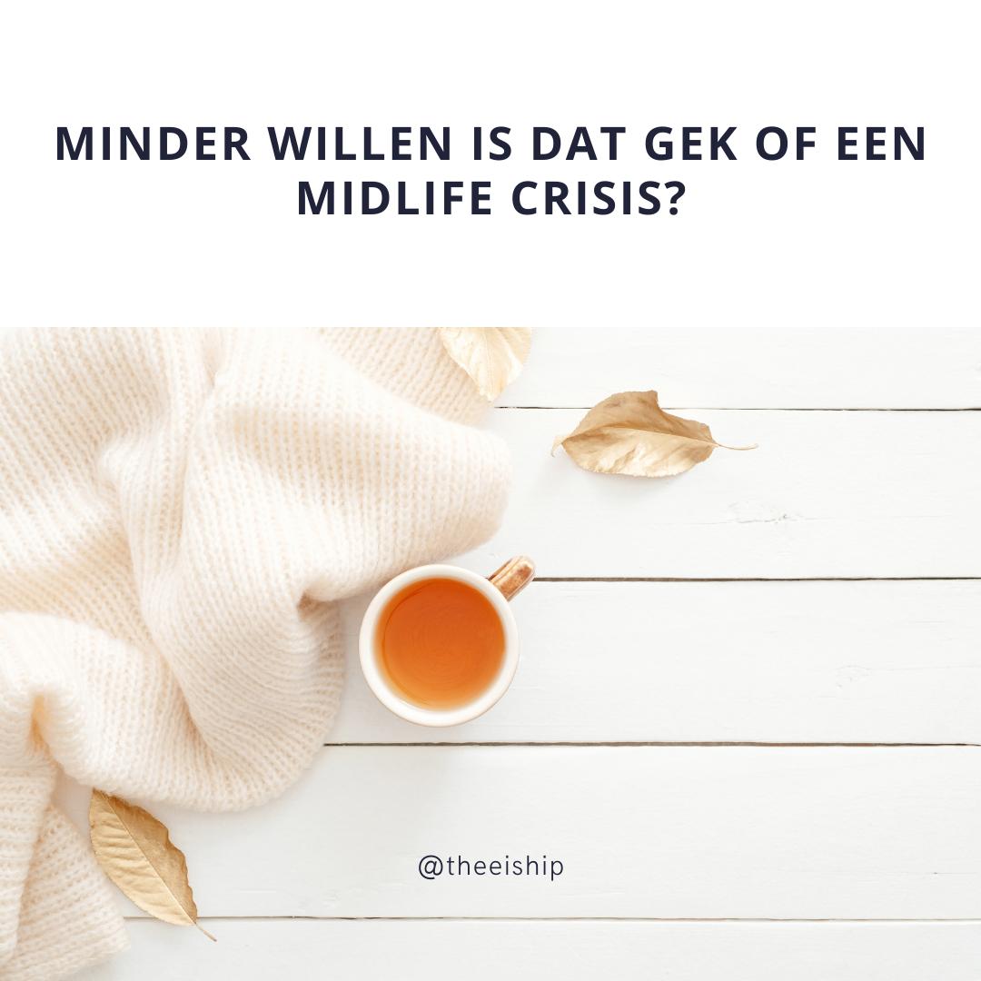 Minder willen, is dat gek of een midlife crisis?
