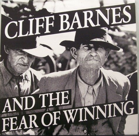 Das erste Album von Cliff Barnes & the Fear of Winning