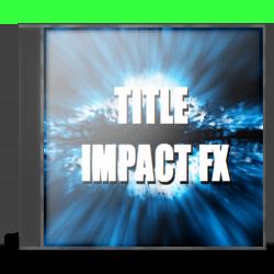 映画予告効果音素材集 TITLE IMPACT FX