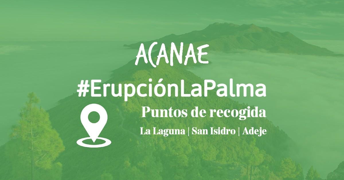 #ErupciónLaPalma: Puntos de recogida de ACANAE en Tenerife