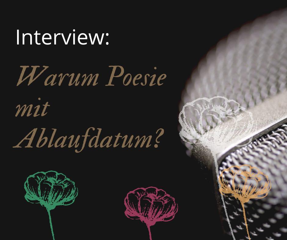 Interview: Poesie mit Ablaufdatum