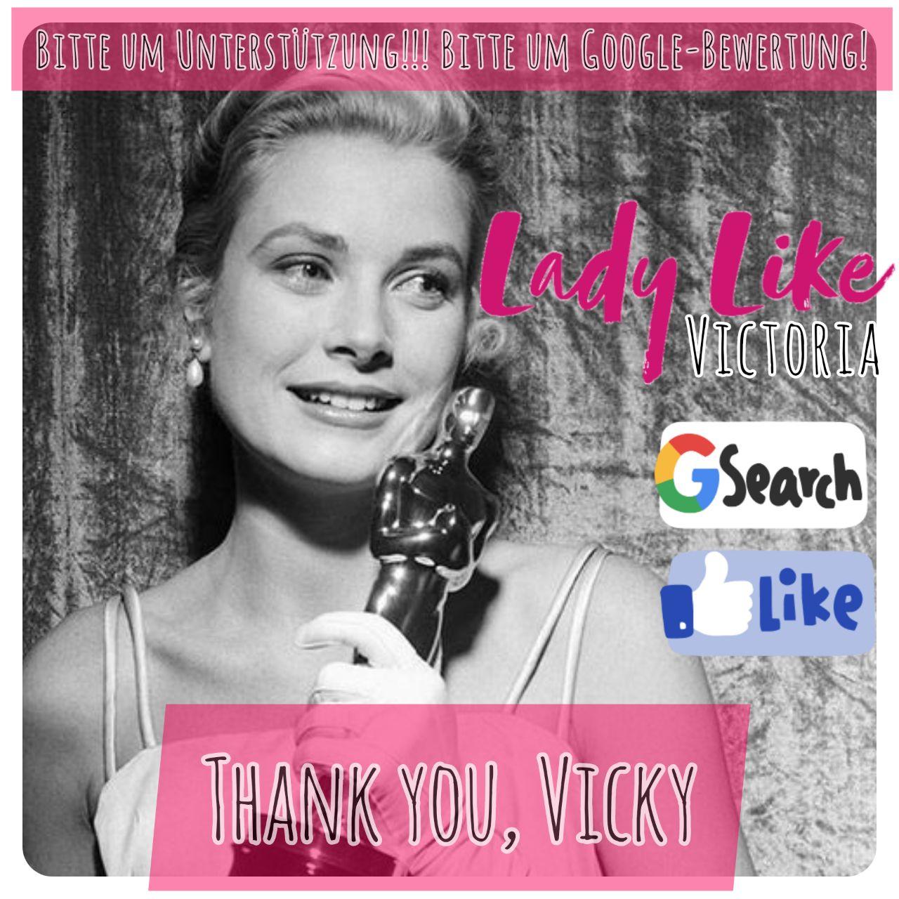Bitte unterstützen Sie LadyLikeVictoria auf Facebook und Instagram!