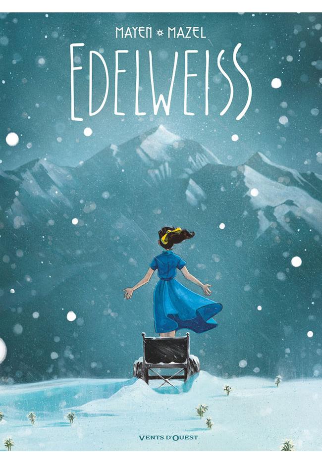 Edelweiss - Cédric Mayen / Lucy Mazel - Ed. Vents d'Ouest
