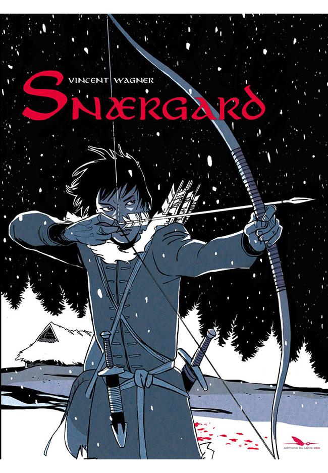 Snaergard - Vincent Wagner - Ed. du Long Bec