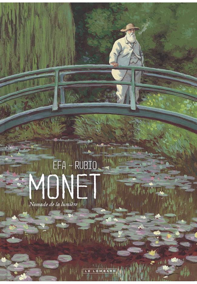 Monet - Nomade de la lumière - Rubio Salva / Efa - Ed. Le Lombard