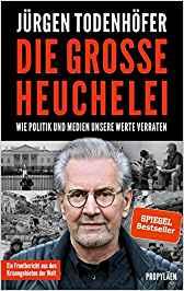 Die große Heuchelei: Wie Politik und Medien unsere Werte verraten Gebundenes Buch – 15. März 2019