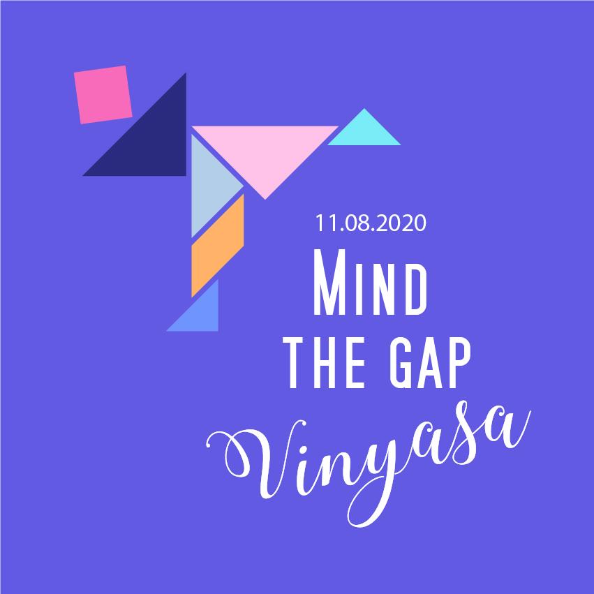MIND THE GAP Vinyasa
