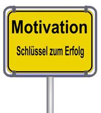 Motivation, der Schlüssel zum Erfolg!
