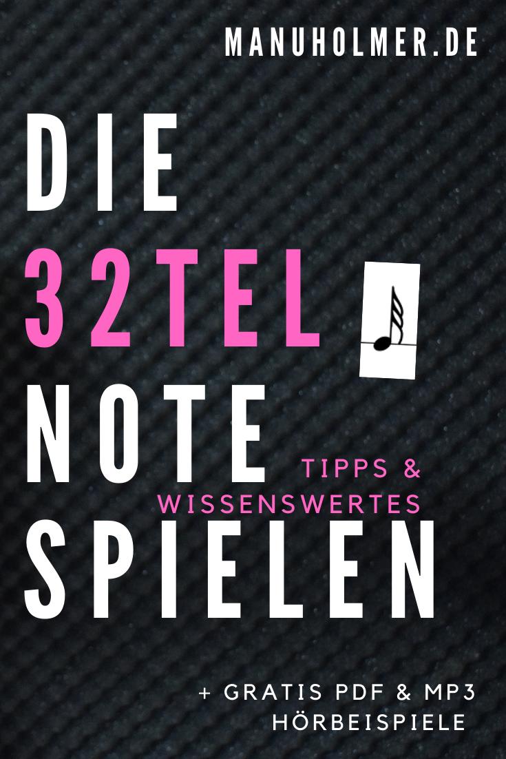 Die 32tel Note spielen: Tipps & Wissenswertes