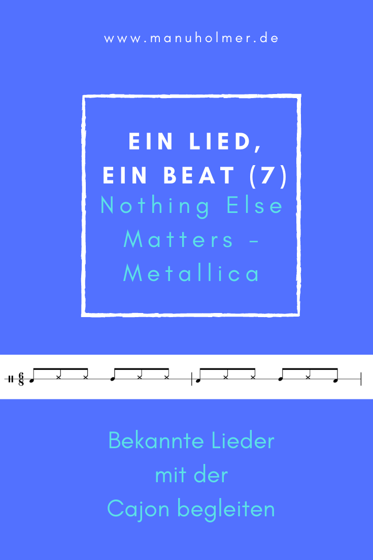 Ein Lied, ein Beat (7): Nothing Else Matters auf der Cajon