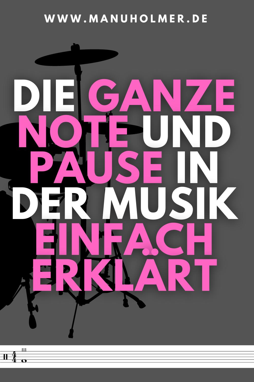 Die ganze Note und Pause in der Musik einfach erklärt
