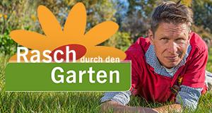 Gärtnern für jedermann / Rasch durch den Garten