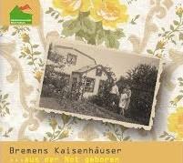 Bremens Kaisenhäuser // ... aus der Not geboren