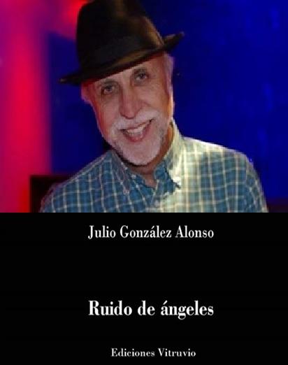 Ruido de ángeles. Poesía de Julio González Alonso