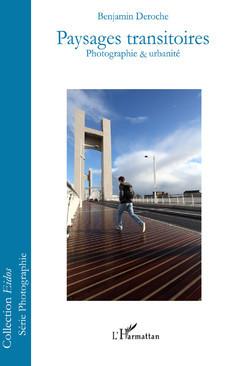 Paysages transtoires, essai sur le paysage urbain, 176 pages, 2012