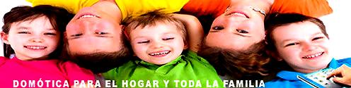 DOMÓTICA PARA EL HOGAR Y TODA LA FAMILIA