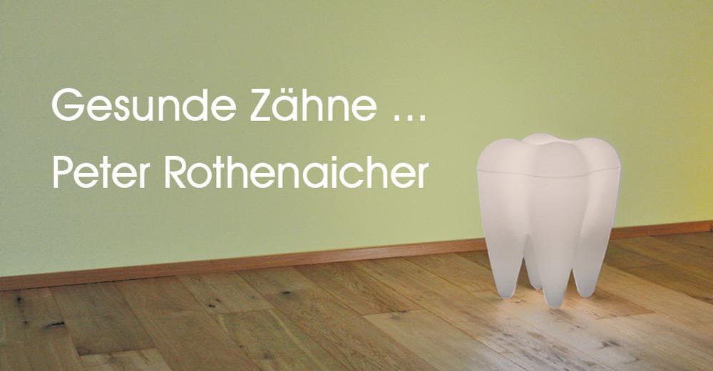 Gesunde Zähne ... Peter Rothenaicher © Petra Rothenaicher
