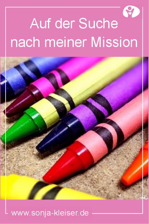 Auf der Suche nach meiner Mission - Sonja Kleiser - Werbung und Desing