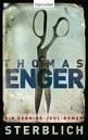 Thomas, Enger: Sterblich, Klappenbroschur, 416 Seiten, € 14,99