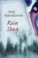 Antje Babendererde: Rain Song, Gebunden,  320 Seiten, €14,95