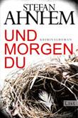 Stefan Anhem: Und morgen du, Broschur,  547 spannende Seiten,  TB 9,99