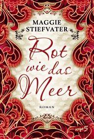 Maggie Stiefvater, Rot wie das Meer, Gebunden, 400 Seiten, € 18,95