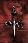Chronik der Silberelfen: Zeit der Rebellen, Gebunden, 477 Seiten, € 17,99