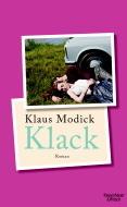 Klaus Modick: Klack, gebunden, 220 Seiten € 17,99