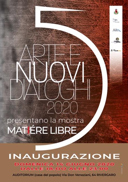 Matière Libre - Nuovi Dialoghi 5  Rivergaro (PC)   Inaugurazione domenica 14 giugno 2020 dalle 18:00 alle 23:00      AUDITORIUM   Casa del Popolo - Via don Veneziani,64