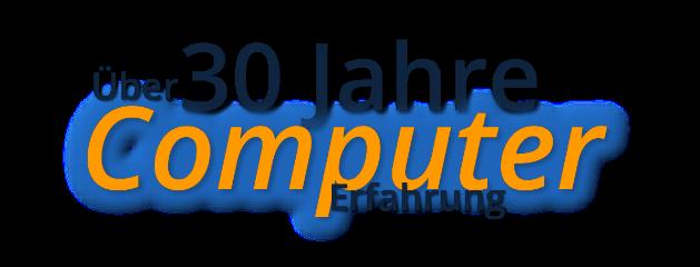 Über 30 Jahre Computer Erfahrung