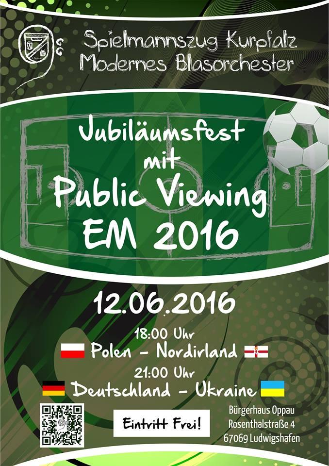 Public Viewing 12.06.16 EM Polen Nordirland Deutschland Ukraine Spielmannszug Kurpfalz Modernes Blasorchester