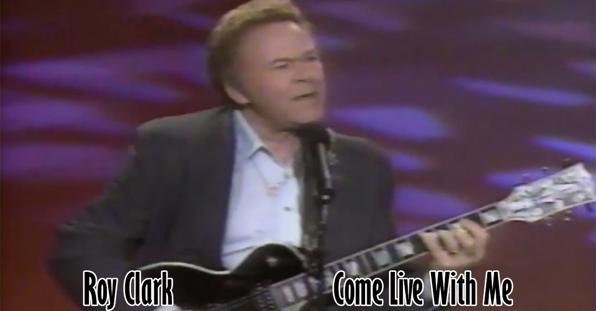 Roy Clark - Come Live With Me