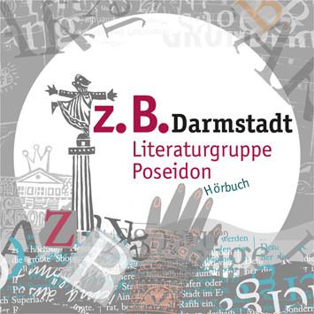 z. B. Darmstadt - das aktuelle Hörbuch der Literaturgruppe Poseidon