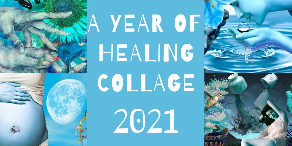 A Year of Healing Collage 2021