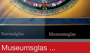 Museumsglas - glasklar wie unsichtbar