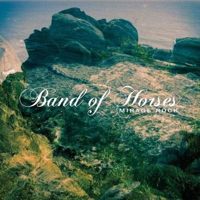 Band of Horses - Mirage-Rock
