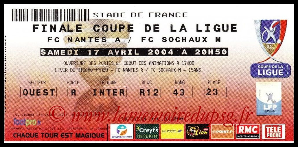 Ticket Finale CL N° 10 - 2004-04-17 - Nantes-Sochaux (Stade de France)