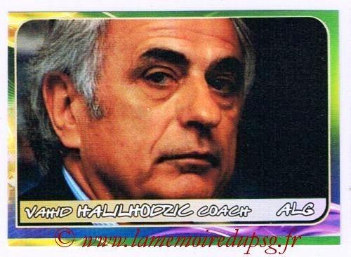 N° 434 - Vahid HALILHODZIC (1986-87, PSG > 2003-Fév 05, Entraîneur PSG > 2010, Entraîneur Algérie)