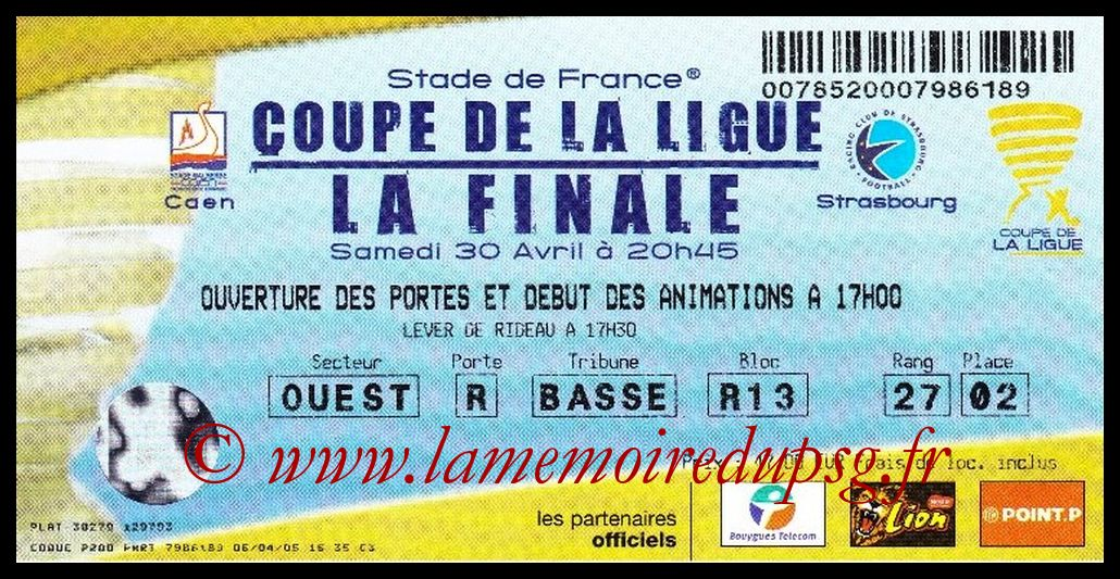 Ticket Finale CL N° 11 - 2005-04-30 - Caen-Strasbourg (Stade de France)