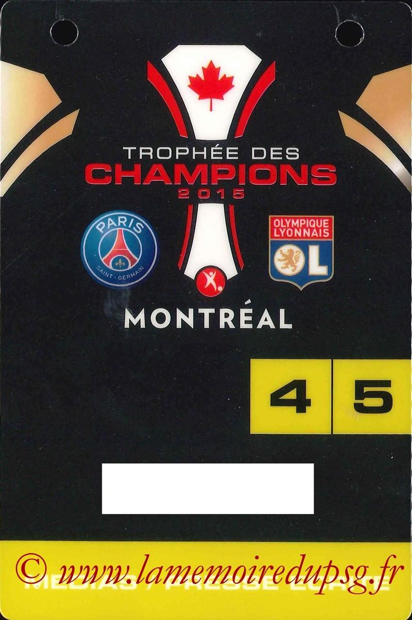 2015-08-01  PSG-Lyon (Trophée des champions à Montréal, Accréditation presse)