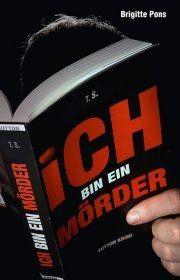 Ich bin ein Mörder (Roman, erscheint im Oktober 2011)