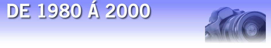De 1980 à 2000 - Eglantins Hendaye
