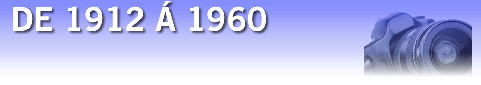 De 1912 à 1960 - Eglantins Hendaye