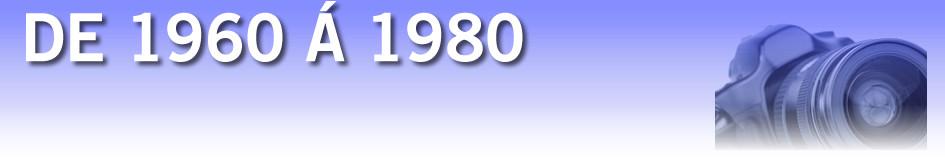 De 1960 à 1980 - Eglantins Hendaye