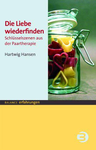 Die Liebe wiederfinden – Schlüsselszenen aus der Paartherapie, Balance Buch + Medien, 2009