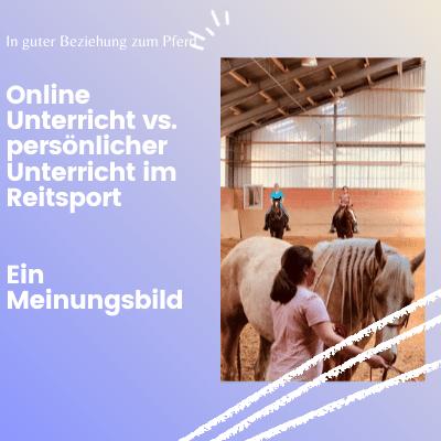 Online-Lernen vs. persönlicher Unterricht – ist der Reit-Trainer vor Ort überflüssig??