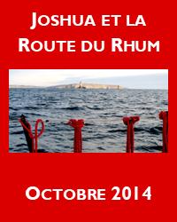 Joshua et la route du Rhum 2014