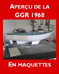 En maquettes, les bateaux de la GGR de 1968