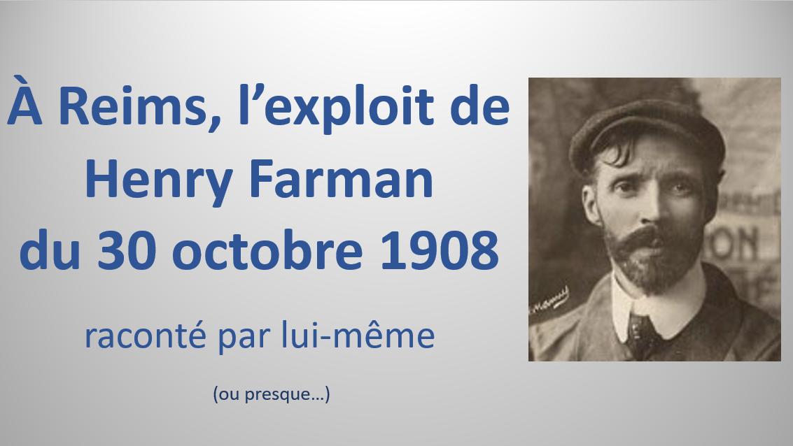 À Reims, l'exploit d'Henry Farman du 30 octobre 1908 raconté par lui-même.